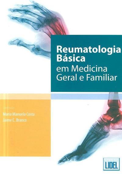 Reumatologia básica em medicina geral e familiar (coord. Maria Manuela Costa, Jaime C. Branco)