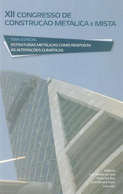 XII Congresso de Construção Metálica e Mista (ed. Luís Simões da Silva... [et al.])