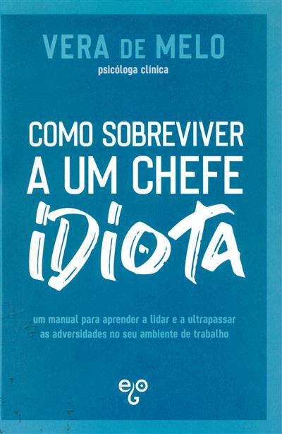 Como sobreviver a um chefe idiota (Vera de Melo)