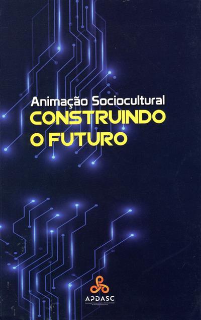 """Animação sociocultural (XXIXCongresso Nacional de Animação Sociocultural """"Construindo o Futuro"""")"""