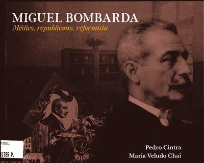 Miguel Bombarda (Pedro Cintra, Maria Veludo Chai)