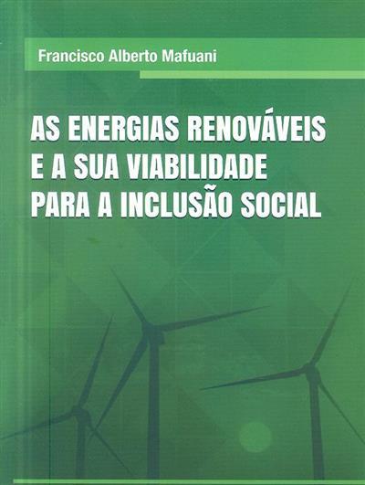 As energias renováveis e a sua viabilidade para a inclusão social (Francisco Alberto Mafuani)