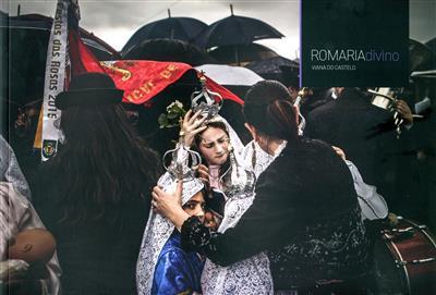 Romaria, divino (fot. António Pedrosa... [et al.])