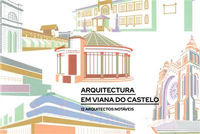 Arquitectura em Viana do Castelo (apresentação José Maria Costa)
