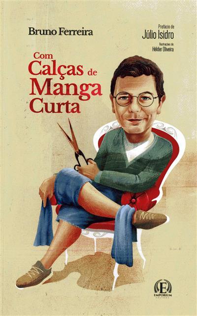 Com calças de manga curta (Bruno Ferreira)