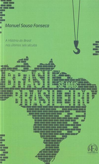 Brasil sê mais brasileiro (Manuel Sousa Fonseca)
