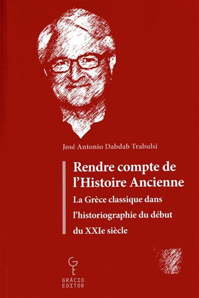 Rendre compte de l'histoire ancienne (José Antonio Dabdab Trabulsi)