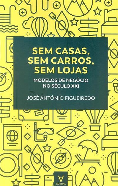 Sem casas, sem carros, sem lojas (José António Figueiredo)
