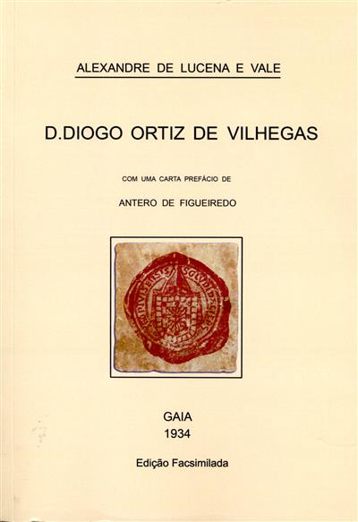 O bispo de Viseu D. Diogo Ortiz de Vilhegas 1476-1519, o cosmógrafo de D. João II (Alexandre de Lucena e Vale)
