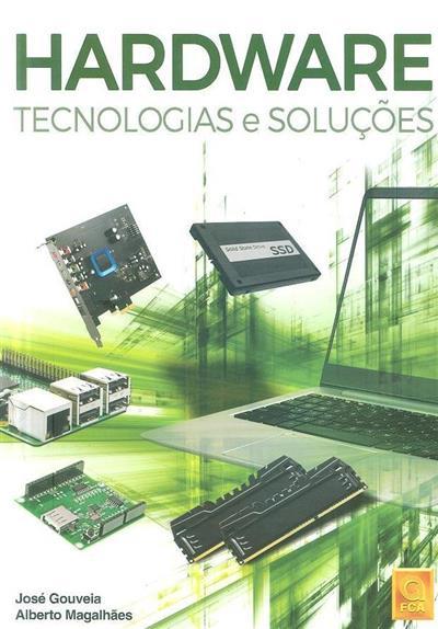 Hardware tecnologias e soluções (José Gouveia, Alberto Magalhães)
