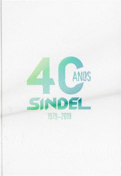40 anos SINDEL, 1979-2019 (coord. Rui Miranda, António Manuel dos Santos)
