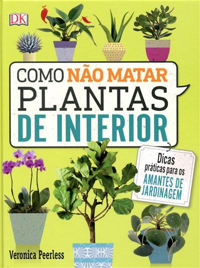 Como não matar plantas de interior (Veronica Peerless)