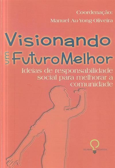 Visionando um futuro melhor (coord. Manuel Au-Yong-Oliveira)