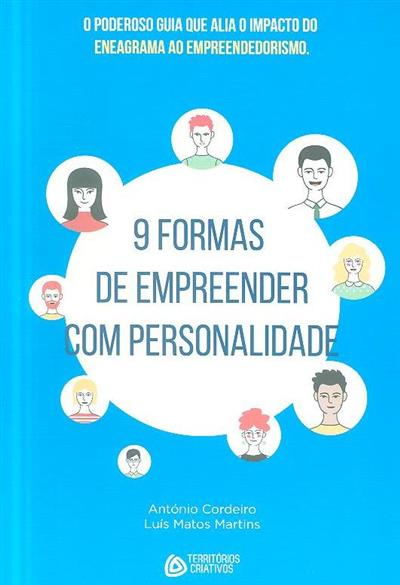 9 formas de empreender com personalidade (António Cordeiro, Luís Matos Martins)
