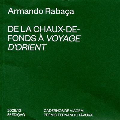 De la chau-de-fonds à voyage d'orient (Armando Rabaça)