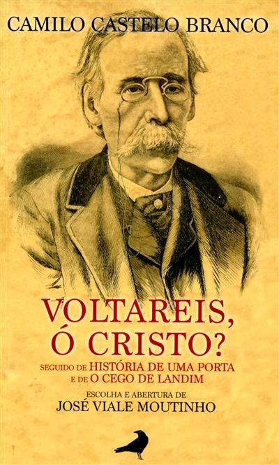 Voltareis, ó Cristo? ; (Camilo Castelo Branco)