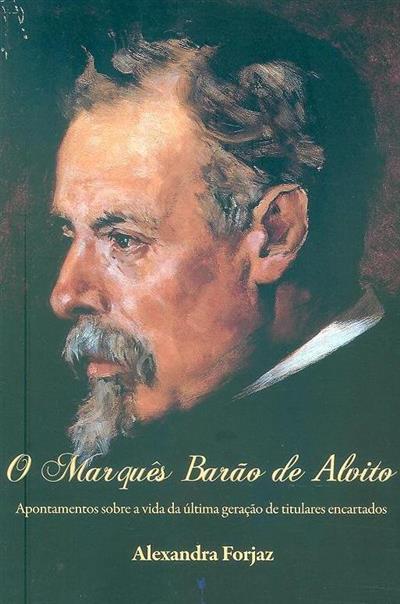 O Marquês Barão de Alvito (Alexandra Forjaz)