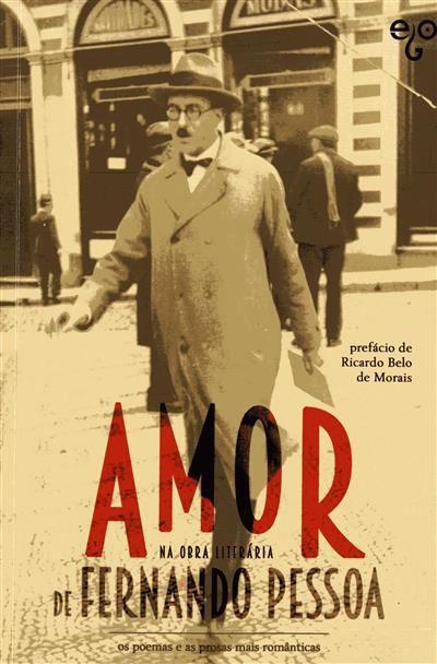 Amor na obra literária de Fernando Pessoa (pref. Ricardo Belo de Morais)