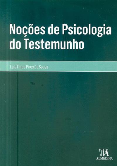 Noções de psicologia do testemunho (Luís Filipe Pires de Sousa)