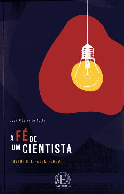 A fé de um cientista (José Ribeiro da Costa)