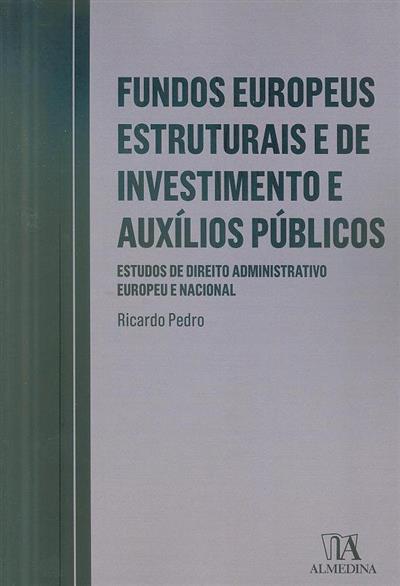 Fundos europeus estruturais e de investimento e auxílios públicos (Ricardo Pedro)