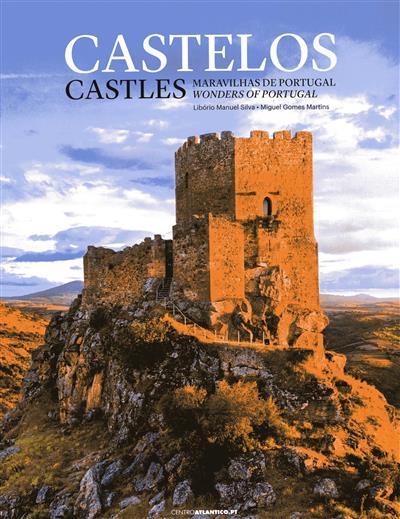 Castelos, maravilhas de Portugal (Libório Manuel Silva, Miguel Gomes Martins)