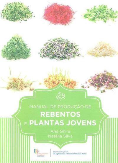 Manual de produção de rebentos e plantas jovens (Ana Ghira, Natália Silva)