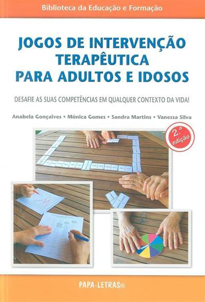 Jogos de intervenção terapêutica para adultos e idosos (Anabela Gonçalves... [et al.])