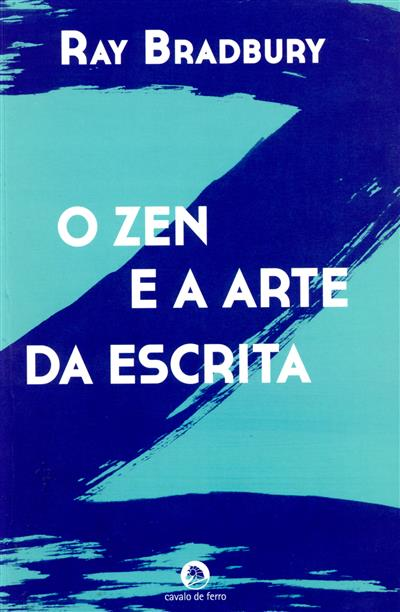 O zen e a arte da escrita (Ray Bradbury)