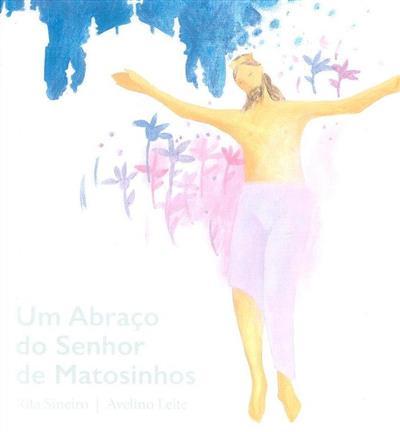 Um abraço do Senhor de Matosinhos (Rita Sineiro)