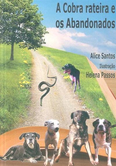 A cobra rateira e os abandonados (Alice Santos)