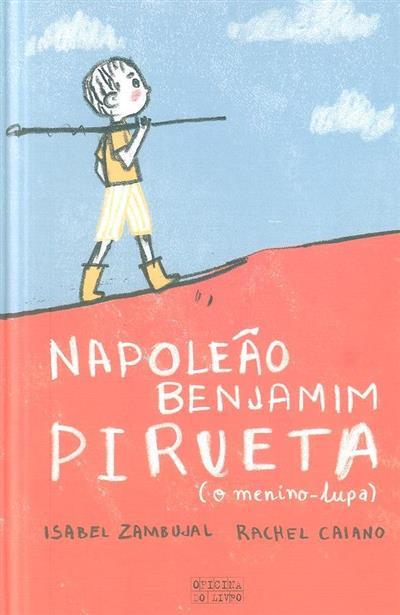 Napoleão Benjamim pirueta (Isabel Zambujal)