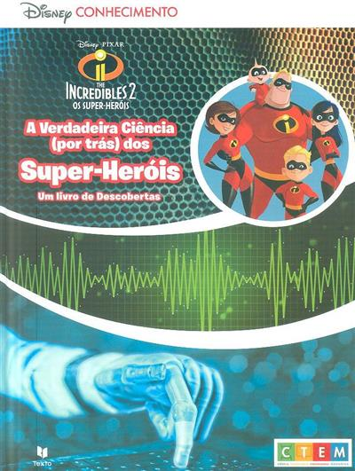 A verdadeira ciência (por trás) dos super-herói (Kris Hirschmann)