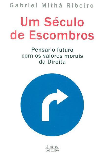 Um século de escombros (Gabriel Mithá Ribeiro)