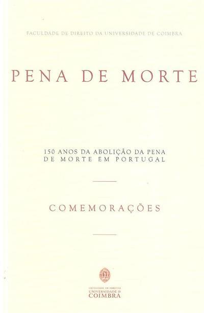 150 anos da abolição da pena de morte em Portugal (coord. Maria João Antunes, Susana Aires de Sousa)