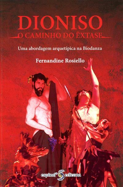 Dioniso, o caminho do êxtase  (Fernandine Rosiello)