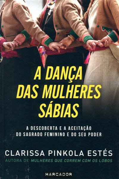 A dança das mulheres sábias (Clarissa Pinkola Estés)