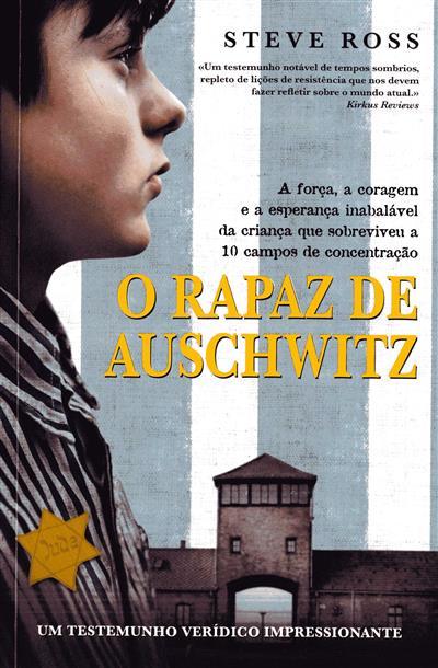O rapaz de Auschwitz (Steve Ross)