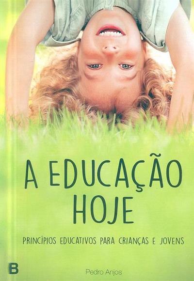 A educação hoje (Pedro Anjos)