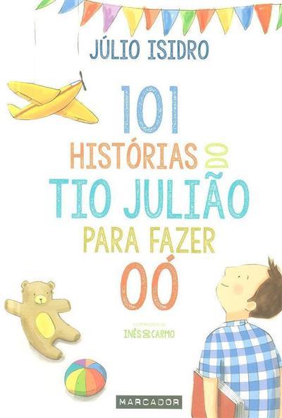 101 Histórias do tio Julião para fazer oó (Júlio Isidro)