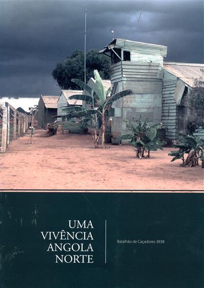 Uma vivência Angola norte (Batalhão de Caçadores 3838)