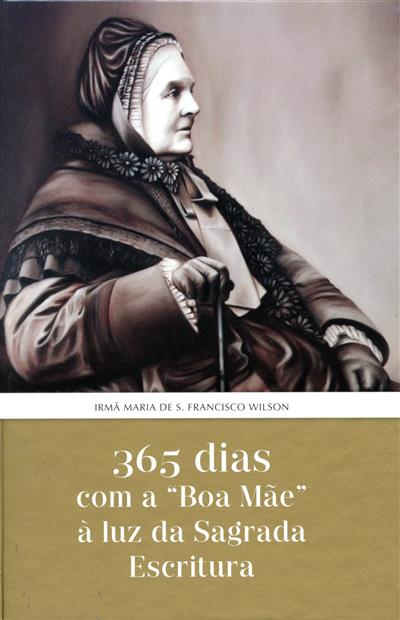 """365 dias com a """"Boa Mãe"""" à luz da Sagrada Escritura (Paulo Sérgio Silva)"""