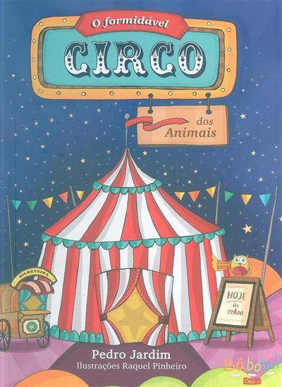 O formidável circo dos animais (Pedro Jardim)