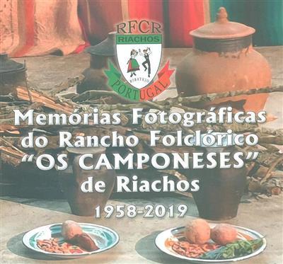 """Memórias fotográficas do Rancho Folclórico """"Os Camponeses"""" de Riachos, 1958-2019 (Rancho Folclórico """"Os Camponeses"""" de Riachos)"""