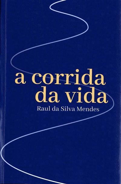 A corrida da vida (Raul da Silva Mendes)