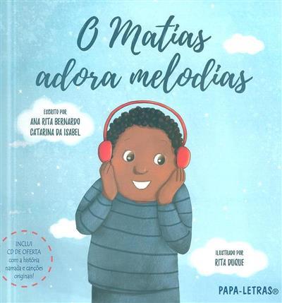 O Matias adora melodias (Ana Rita Bernardo, Catarina da Isabel)