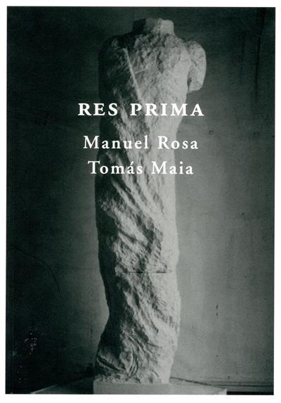 Res Prima (Manuel Rosa, Tomás Maia)