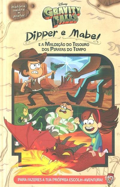 Dipper e Mabel e a maldição do tesouro dos piratas do tempo (Jeffrey Rowe, Alex Hirsch)