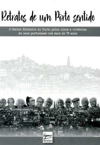Retratos de um Porto sentido (texto e fot. Cátia Santarém)