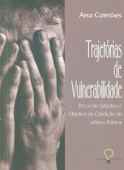 Trajetórias de vulnerabilidade (Ana Cláudia Rodrigues Camões)